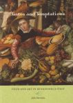 Tastes and Temptations: Food and Art in Renaissance Italy, University of California Press, Berkeley, 2009.