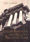 Italian Baroque and Rococo Architecture, Oxford University Press, New York and Oxford, 1986